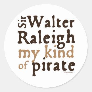 Herr Walter Raleigh: Min sort av piraten Runt Klistermärke