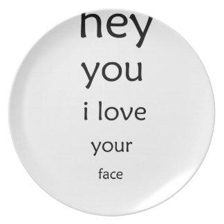 hey dig älskar jag ditt ansikte tallrik