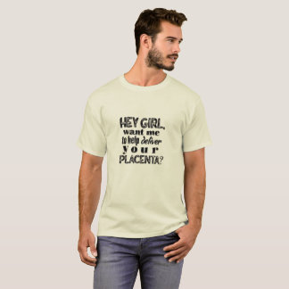 Hey flicka, hem- födelsepappa, OB, rolig T Shirt