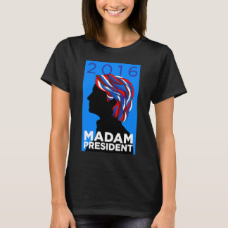 Hillary 2016: Madampresidentkvinna T-tröja (B) Tshirts