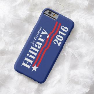 Hillary Clinton för presidenten 2016 Barely There iPhone 6 Skal