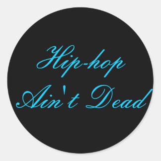 Hip hop är inte död runt klistermärke