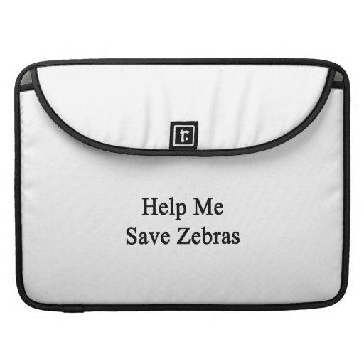 Hjälp mig att spara zebror sleeves för MacBook pro