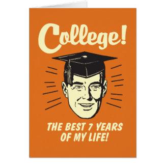 Högskola: Bäst 7 år av mitt liv Hälsningskort