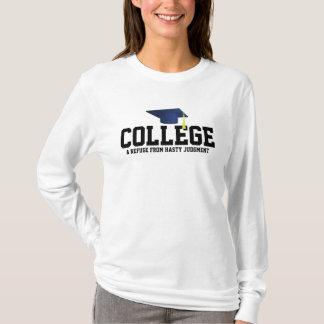 Högskola en fristad från brådskande dom! t-shirts