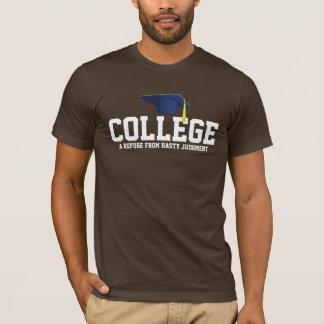 Högskola en fristad från brådskande dom! tee shirts