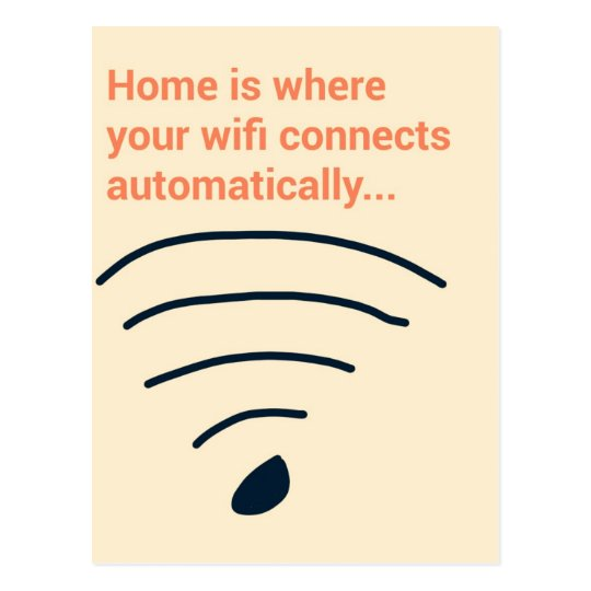 Home is where wifi connects vykort