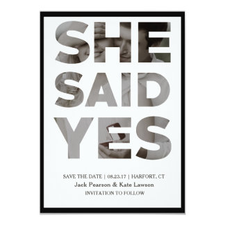 She Said Yes - Save the Date Chic Invitation