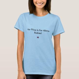 Hon som är pris, är avlägsen ovanför Rubies! Tee Shirts
