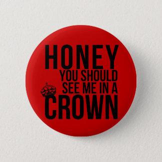 Honung bör du se mig i en krona standard knapp rund 5.7 cm