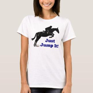 Hoppa precis det som är rid- tee shirts