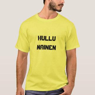 Hullu Nainen - galen kvinna i finska Tee Shirts