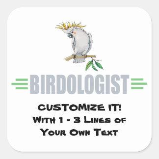 Humoristiska fågelälskare Cockatiel Fyrkantigt Klistermärke