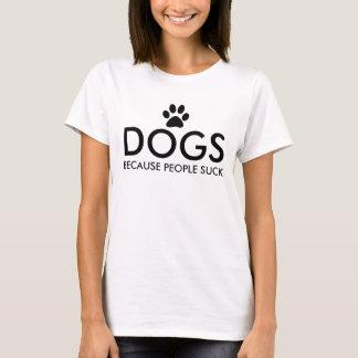 Hundar, därför att folket suger tasstrycket t shirts