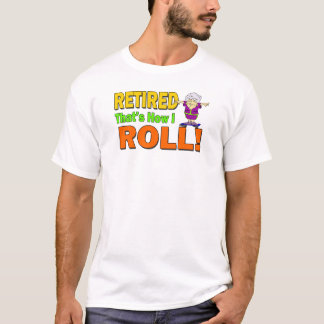 Hur jag rullar pensionerat (2) t shirts