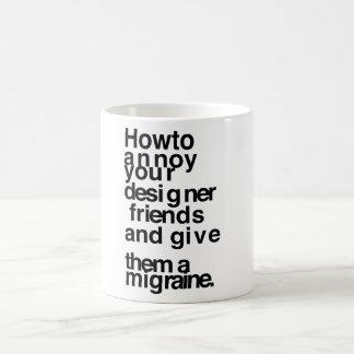 Hur man förargar dina märkes- vänner vit mugg