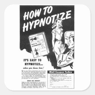 Hur man Hypnotize Fyrkantigt Klistermärke