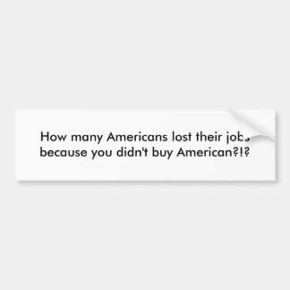 Hur många amerikaner förlorade deras jobb därför a bildekal