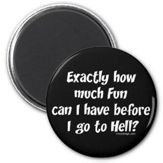 Hur mycket som är rolig för helvete? magnet rund 5.7 cm