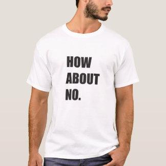 Hur om inget tee shirt