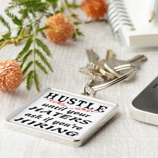 Hustle, tills dina Haters frågar, om du hyr Fyrkantig Silverfärgad Nyckelring