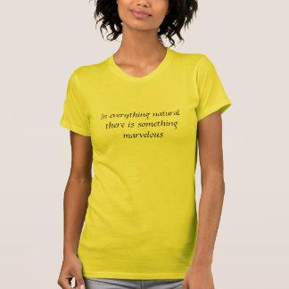 I allt som är naturligt finns det, något som är fö t shirts