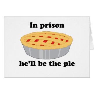I fängelse som han ska, var pajen hälsningskort