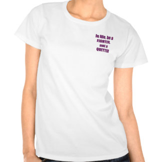 I liv var en KÄMPE inte en T Shirt