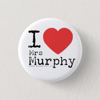 I love Mrs Murphy Mini Knapp Rund 3.2 Cm