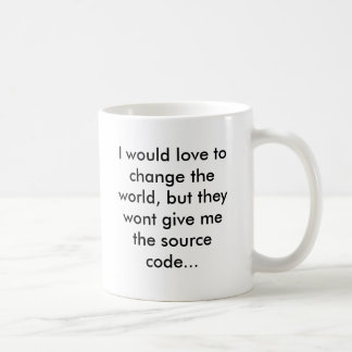 I would love to change the world, but they wont... kaffemugg