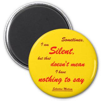 Ibland tyst magnet rund 5.7 cm