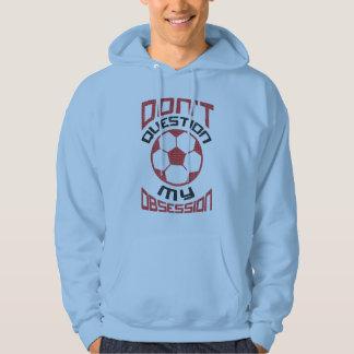 Ifrågasätta inte min fotbolltvångstanke hoodie