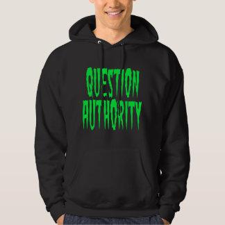 Ifrågasätta myndighet sweatshirt