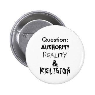 Ifrågasätta MYNDIGHET VERKLIGHET RELIGION Pins