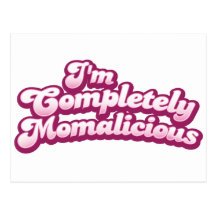 I'm completely momalicious! postcard