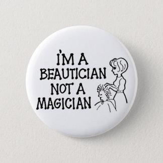 Im en Beautician, inte som en trollkarl knäppas Standard Knapp Rund 5.7 Cm