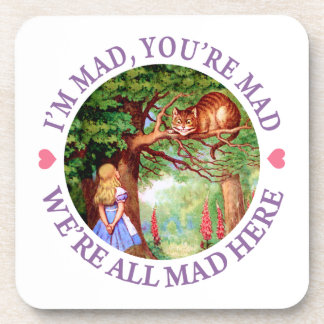 """""""I'm Mad, You're Mad, We're All Mad Here!"""" Drink Coaster"""