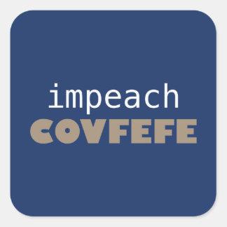 Impeach covfefe fyrkantigt klistermärke