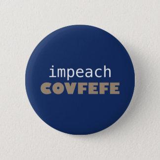 Impeach covfefe standard knapp rund 5.7 cm