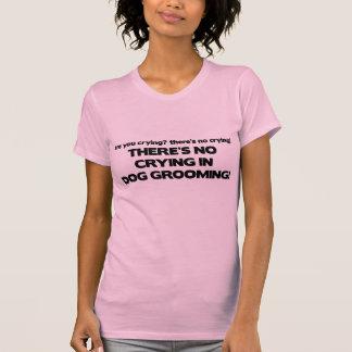 Ingen gråt i hundGroomer Tee Shirt
