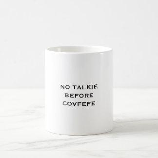 Ingen Talkie för den Covfefe muggen Kaffemugg