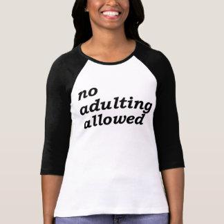 Ingen tillåtna Adulting T-shirts
