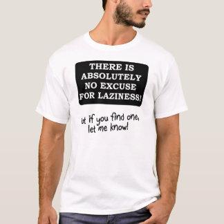 Ingen ursäkt för rolig T-tröja för Laziness Tshirts