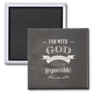 Ingenting är omöjligt magnet