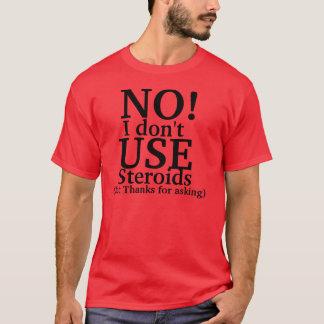 Inget använder jag inte steroider t-shirt