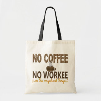 Inget kaffe ingen Workee arbetsterapeut Budget Tygkasse