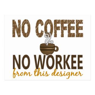 Inget kaffe ingen Workee formgivare Vykort