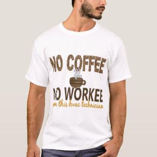 Inget kaffe ingen Workee HVAC-tekniker T-shirt
