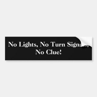 Inget ljus, inga blinkers, ingen ledtråd! bildekal