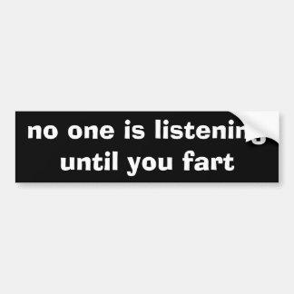 inget lyssnar, tills du fiser bildekal